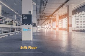 Types of Floors:Stilt Floor