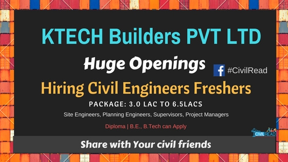 KTech Builders Pvt Ltd., Hiring civil engineers freshers