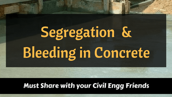 Segregation and Bleeding in Concrete | Causes, Effects, Remedies