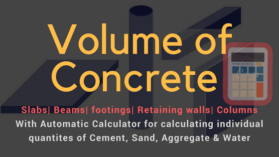 Volume of concrete for slab, beam, footing, Column