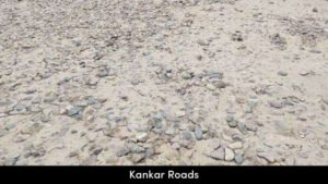 Types of Roads - Kankar Roads